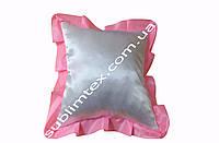 Подушка атласная,натуральный наполнитель,метод печати сублимация,размер 35х35см,цвет Рюши розовый
