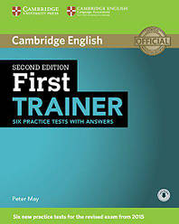 First Trainer Second Edition Six Practice Tests with answers and Downloadable Audio
