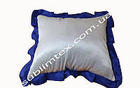 Подушка атласная,натуральный наполнитель,метод печати сублимация,размер 35х45см,цвет Рюши синий