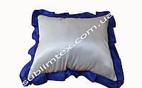 Подушка атласная,искусственный наполнитель,метод печати сублимация,размер 35х45см,цвет Рюши синий