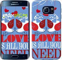 """Чехол на Samsung Galaxy S6 Edge G925F Love is all you need """"3462c-83-8088"""""""