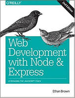 Web Development with Node and Express: Leveraging the JavaScript Stack 2nd Edition