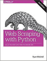 Web Scraping with Python: Collecting More Data from the Modern Web 2nd Edition