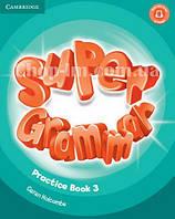 Super Minds 3 Super Grammar Practice Book / Грамматика