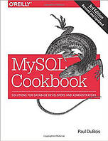 MySQL Cookbook: Solutions for Database Developers and Administrators 3rd Edition