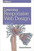 Learning Responsive Web Design: A Beginner's Guide 1st Edition