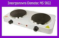Электроплита Domotec MS 5822 Продажа только ящиком!!!!Опт