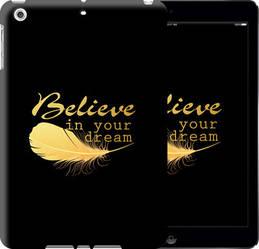 """Чехол на iPad 5 (Air) Верь в свою мечту """"3748c-26-328"""""""