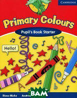 Diana Hicks, Andrew Littlejohn Primary Colours: Pupil`s Book Starter