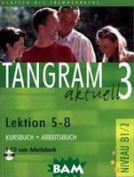 Rosa-Maria Dallapiazza, Eduard von Jan, Beate Bluggel, Anja Schumann Tangram aktuell 3 Lektion 5-8 Kursbuch + Arbeitsbuch + CD zum Arbeitsbuch (+