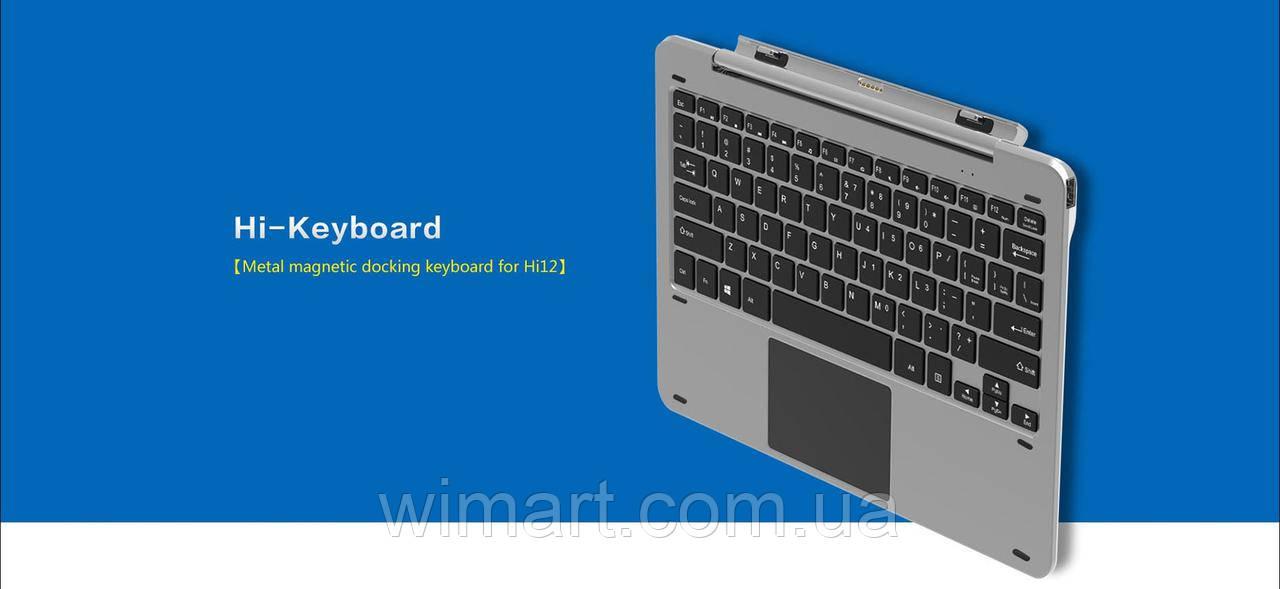 Клавиатура для планшета Chuwi Hi12 с русско-украинскими буквами. Оригинальная.