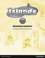Английский язык | Islands | Grammar Booklet. Грамматика, 6 | Pearson-Longman