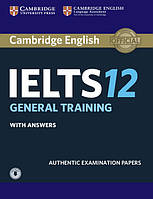 Cambridge English: IELTS 12 General Training Authentic Examination Papers with answers and Downloadable Audio
