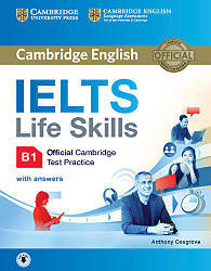 IELTS Life Skills Official Cambridge Practice Test B1 student's Book with answers and Downloadable Audio