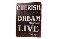 """Табличка декоративная """"Храни вчера, мечтай о завтра, живи сегодня"""", дерево, ширина 30см, высота 40см, Табличка для интерьера, Деревянные декоративные"""