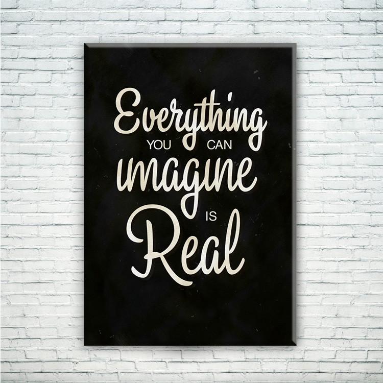 """Мотивирующий постер/картина """"Everything you can imagine is real"""""""