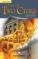A Tale of Two Cities. C. Dickens