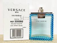 Оригинал Versace Versace Man Eau Fraiche edt 100 ml m TESTER Туалетная Мужская
