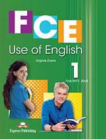 FCE | Use of English. Teacher's Book. Книга для учителя, уровень 1 | Virginia Evans | Exspress Publishing