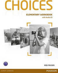 Choices Elementary Workbook with Audio CD (рабочая тетрадь)