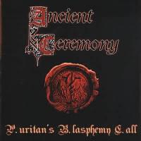 ANCIENT CEREMONY - Puritan's Blasphemy Call