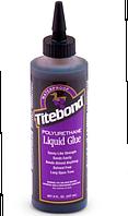 Titebond Polyurethane-Клей полиуретановый(237мл)