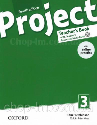 Книга для учителя Project Fourth Edition 3 Teacher's Book with Teacher's Resources MultiROM and Online Practic