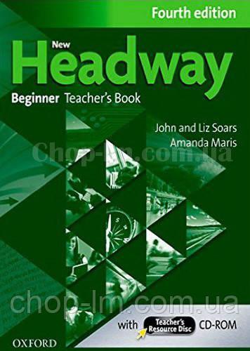 New Headway Fourth Edition Beginner Teacher's Book with CD-ROM (книга для учителя с диском)