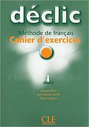 Declic 1 Cahier d'exercices + CD audio (рабочая тетрадь по французскому языку с аудио диском)