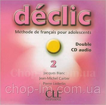 Declic 2 CD audio pour la classe (аудио диск к курсу французского языка), фото 2