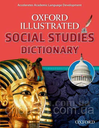 Oxford Illustrated Social Studies Dictionary / Английский словарь социальных исследований