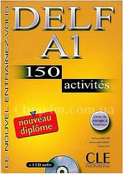 DELF A1, 150 Activites Livre + CD audio (учебник французского для подготовки к экзаменам с диском и ответами)