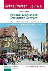 Книга Schnelltrainer Deutsc: Reiseziel Deutschland — Sprach- und Reiseführer Deutsch-Englisch