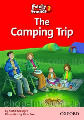 Family and Friends Reader 2 The Camping Trip (Адаптированная книга для чтения начальной школы)
