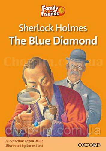 Family and Friends Reader 4 Sherlock Holmes and the Blue Diamond (адаптированная книга для чтения)