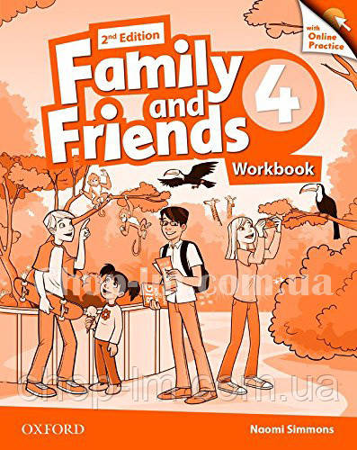 Family and Friends 2nd (second) Edition 4 Workbook with Online Practice / Рабочая тетрадь с практикой