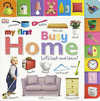 Charlie Gardner My First Busy Home: Let`s Look and Learn