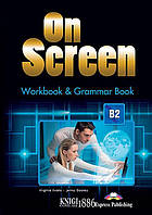Рабочая тетрадь с грамматикой «On Screen», уровень (B2) Upper-Intermediate, Virginia Evans | Exspress Publishing