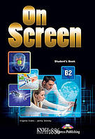 On Screen Учебник, уровень B2, Virginia Evans, Jenny Dooley | Exspress Publishing
