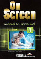 On Screen Рабочая тетрадь + грамматика, уровень 1 (A1-A2), Virginia Evans, Jenny Dooley | Exspress Publishing