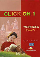 Рабочая тетрадь «Click On», уровень 1, Virginia Evans | Exspress Publishing