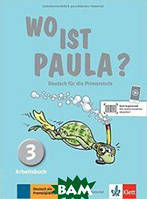 Endt Ernst Wo ist Paula? Arbeitsbuch 3 mit CD-Rom (+ CD-ROM)