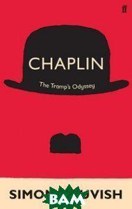 Louvish Simon Chaplin: The Tramp`s Odyssey
