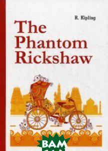Kipling Rudyard The Phantom Rickshaw