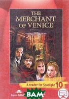 Уильям Шекспир The Merchant of Venice: A Reader for Spotlight 10 / Венецианский купец. 10 класс. Книга для чтения