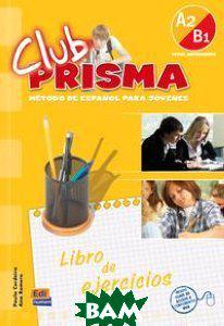 Paula Cerdeira Club Prisma A2/B1 (Intermedio) - Libro De Ejercicios Para El Alumno (incluye Acceso Web)