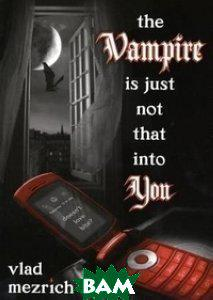 Vlad Mezrich The Vampire Is Just Not That into You