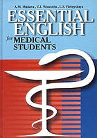 А. М. Маслова, З. И. Вайнштейн, Л. С. Плебейская  Essential English for Medical Students.