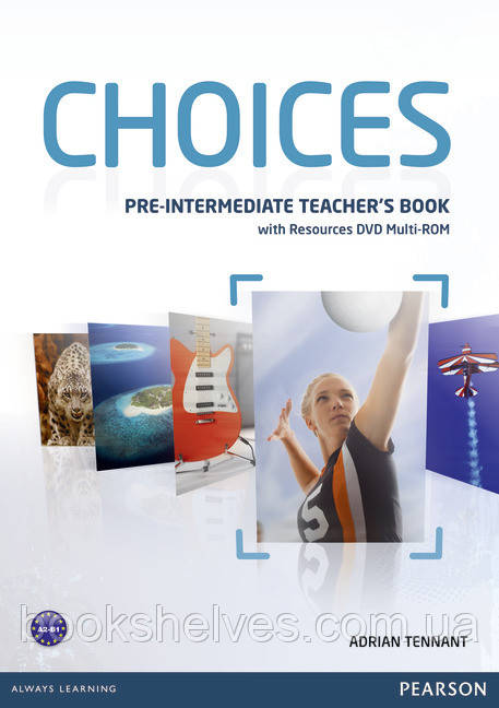 Choices Pre-Intermediate Teachers Book+DVD Multi-Rom
