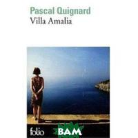 Quignard Pascal Villa Amalia